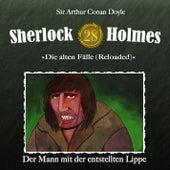 Die alten Fälle (Reloaded) - Fall 28: Der Mann mit der entstellten Lippe von Sherlock Holmes
