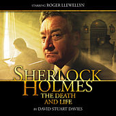 The Death and Life (Audiodrama Unabridged) von Sherlock Holmes