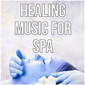 Healing Music for Spa - Spa, Yoga, White Noise, Self Development and Health, Reduce Stress by S.P.A
