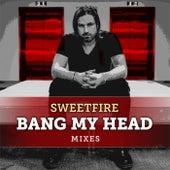 Bang My Head by Sweetfire