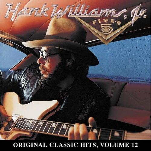 Five-O: Original Classic Hits Vol. 12 by Hank Williams, Jr.