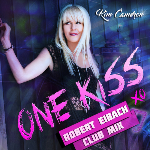 One Kiss Robert Eiback Club Mix by Kim Cameron