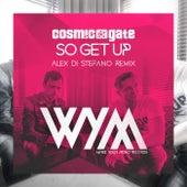 So Get Up (Alex Di Stefano Remix) von Cosmic Gate