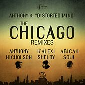 Distorted Mind: The Chicago Remixes by Anthony K