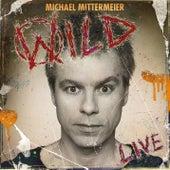 Wild von Michael Mittermeier