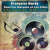 Tous Les Garçons et Les Filles (Original Album) de Francoise Hardy