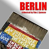 Berlin : The Musical (Highlights from 2007 Original Cast Recording) by Various Artists