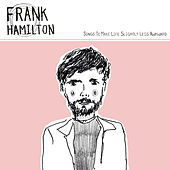 Songs to Make Life Slightly Less Awkward by Frank Hamilton