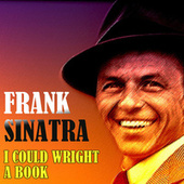 I Could Wright a Book by Frank Sinatra