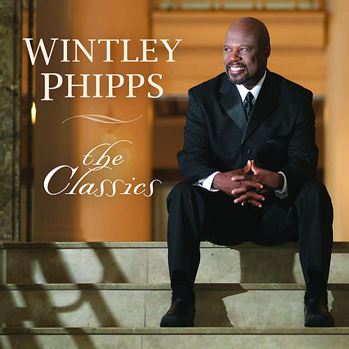 The Classics by Wintley Phipps