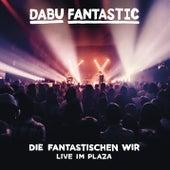 Die Fantastischen Wir - Live im Plaza von Dabu Fantastic
