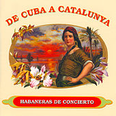 De Cuba a Catalunya - Habaneras de Concierto. by Various Artists