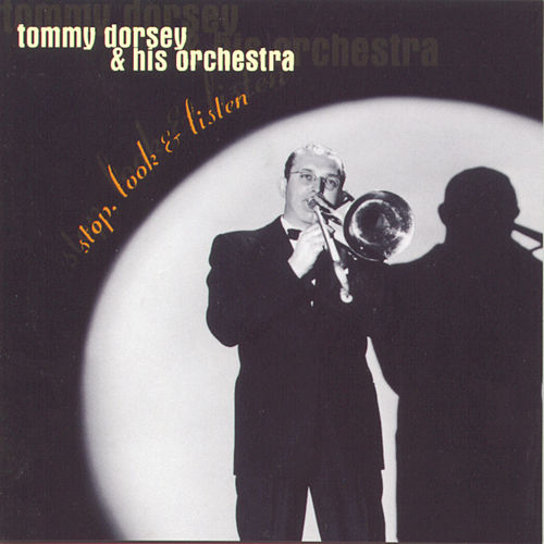Stop, Look & Listen: 1936-1939 by Tommy Dorsey
