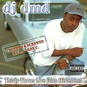 Thirty-Three: Live From Hiroshima : Screwed By O.G. Ron C by Various Artists