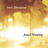 Found. Wanting. by Dave Thompson