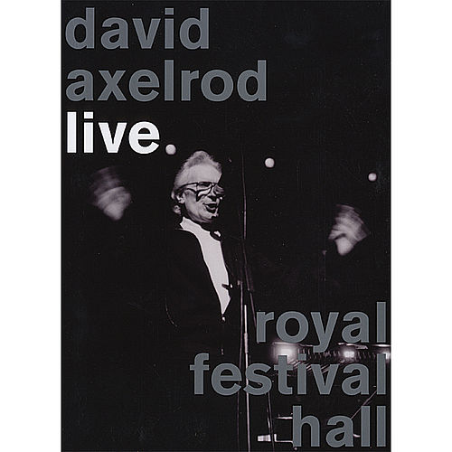 Live At Royal Festival Hall by David Axelrod