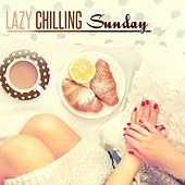Lazy Chilling Sunday by Various Artists