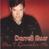 Don't Remember Me by Darrell Russ