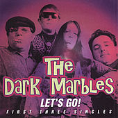 Let's Go! by The Dark Marbles