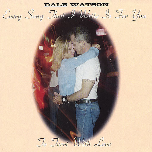 To Terri With Love by Dale Watson
