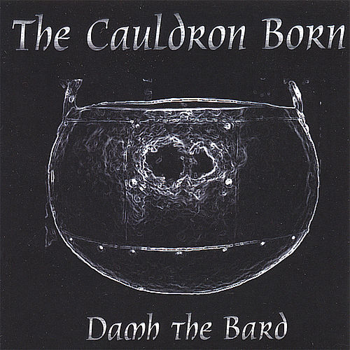 The Cauldron Born by Damh the Bard