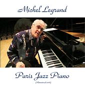 Paris Jazz Piano (Remastered 2016) by Michel Legrand