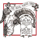 A Little Bit Faster and a Little Bit Worse de The Devil Makes Three
