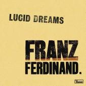 Lucid Dreams by Franz Ferdinand