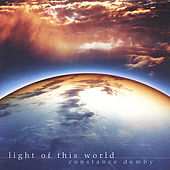 Light of This World by Constance Demby