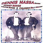 Dennis Massa Sings: Funny Songs, Circus Songs & Silly Childrens Songs von Dennis Massa