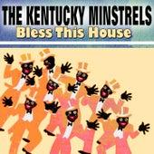 Bless This House de The Kentucky Minstrels