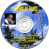 25 Steps to Boost Your Songwriting, Performing & Recording Career by Dr. Bob