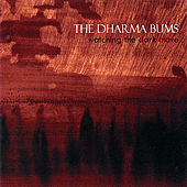 Watching the Dark Move by Dharma Bums