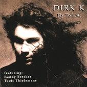 Fly to La by Dirk K.