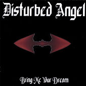 Bring Me Your Dream by Disturbed Angel