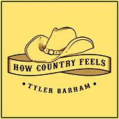 How Country Feels by Tyler Barham