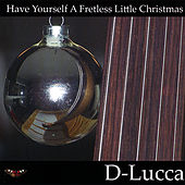 Have Yourself a Fretless Little Christmas by D-Lucca