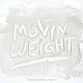 Movin Weight (A Story from the Streets) von Various Artists
