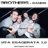 Vita esagerata 2.0 di Brothers (Latin)