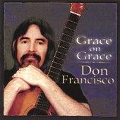 Grace On Grace by Don Francisco