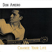 Change Your Life by Don Amero