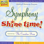 Symphony Shine Time: Focus On the Brass, Featuring the Canadian Brass de Various Artists