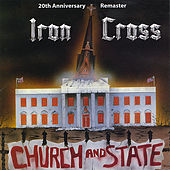 Church and State - 20th Anniversary Remaster by Iron Cross