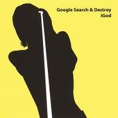 Google Search & Destroy by iGod