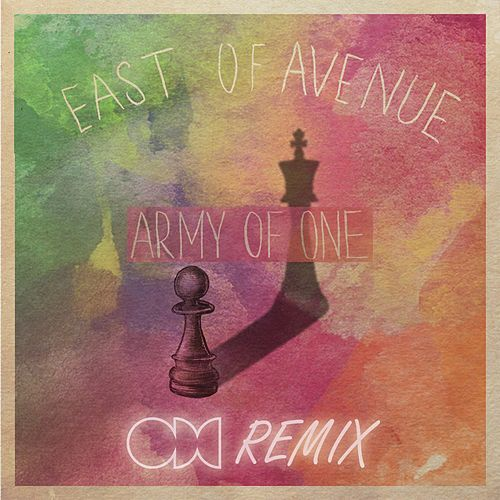 Army of One (ODC Remix) by East of Avenue