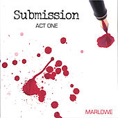 Submission, Act One by Marlowe