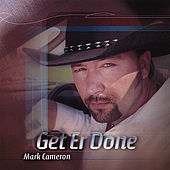 Get Er Done by Mark Cameron