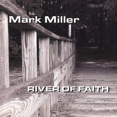 River of Faith by Mark Miller