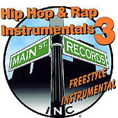 Hip Hop & Rap Instrumentals 3(Free Style Instrumental) by Inc. Main St. Records