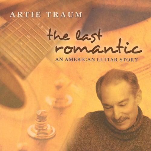 The Last Romantic by Artie Traum